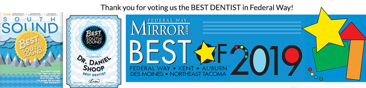 Voted Best Dentist in Federal Way 2020 and 2019
